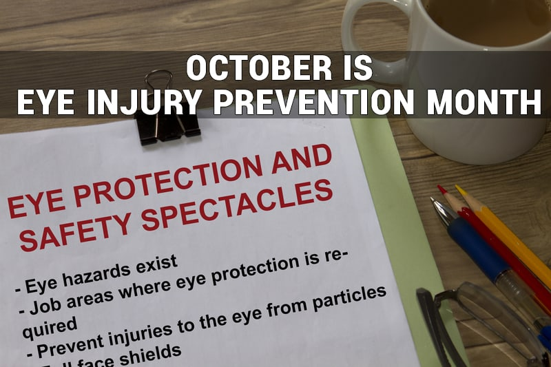 October is Eye Injury Prevention Month